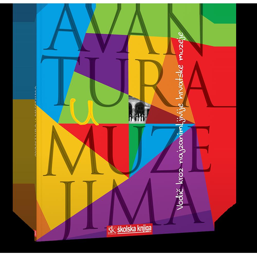 Avantura u muzejima - Vodič kroz najzanimljivije hrvatske muzeje