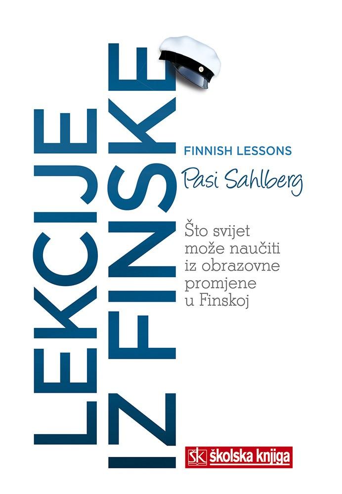Lekcije iz Finske - Što svijet može naučiti iz obrazovne promjene u Finskoj