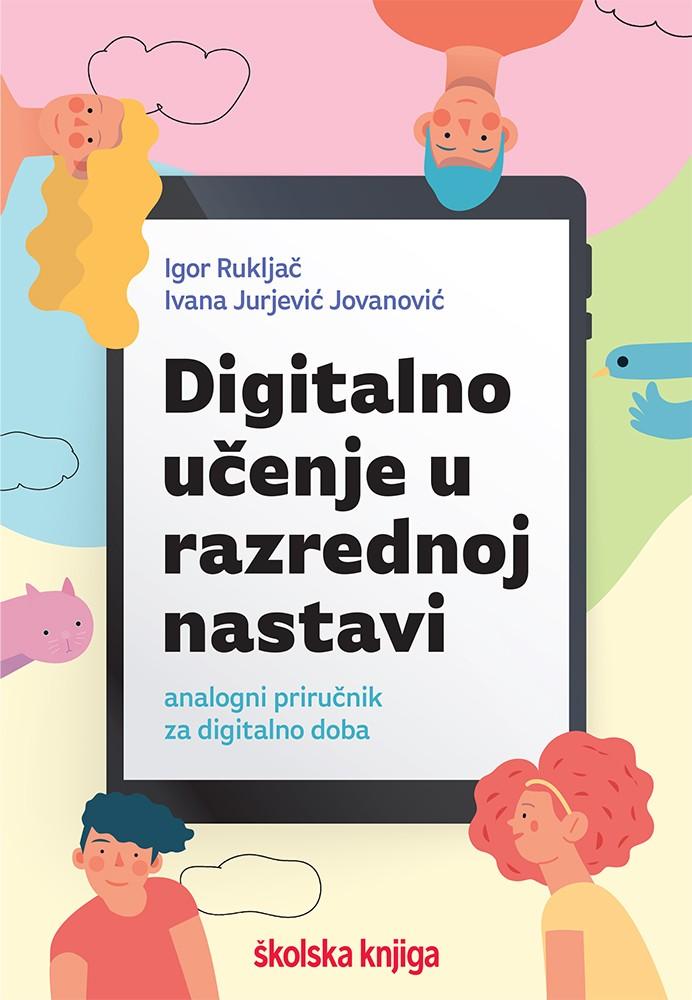 Digitalno učenje u razrednoj nastavi - analogni priručnik za digitalno doba