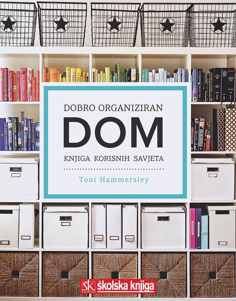 Dobro organiziran dom - knjiga korisnih savjeta