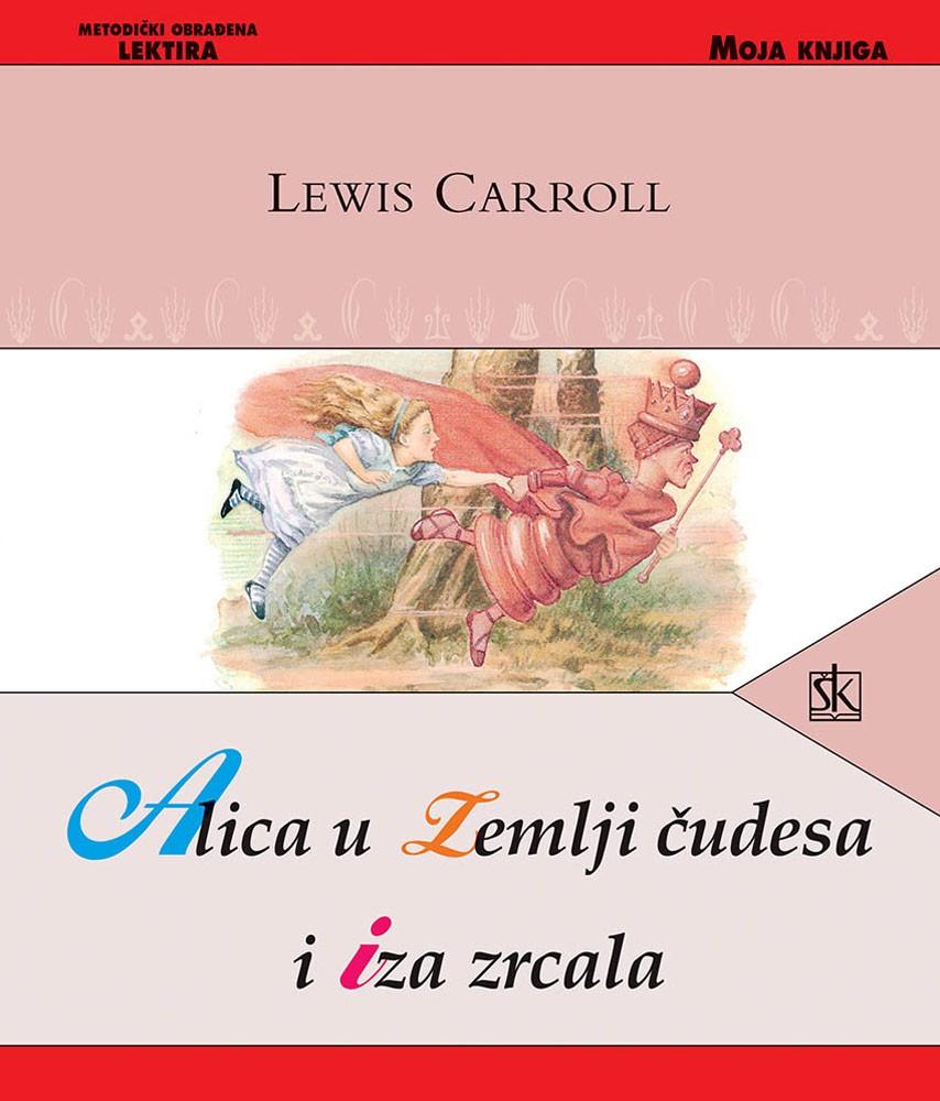 Alica u Zemlji čudesa i Iza zrcala