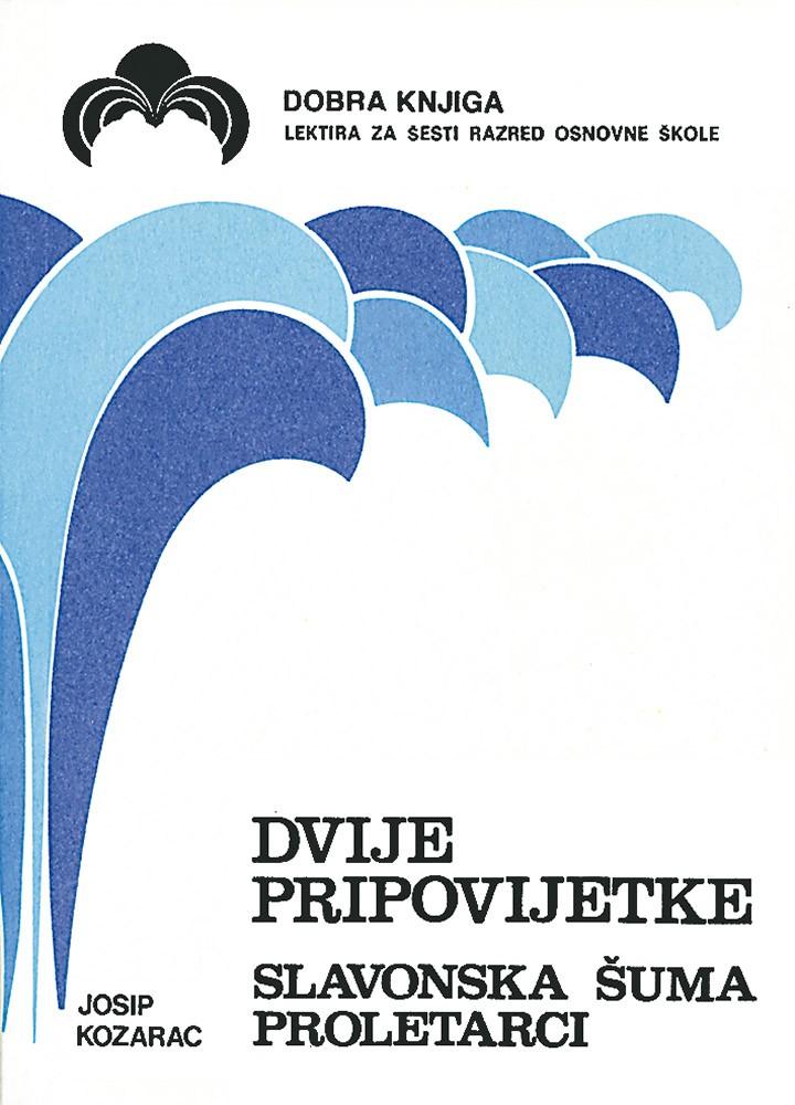 Dvije pripovijetke (Slavonska šuma, Proletarci)