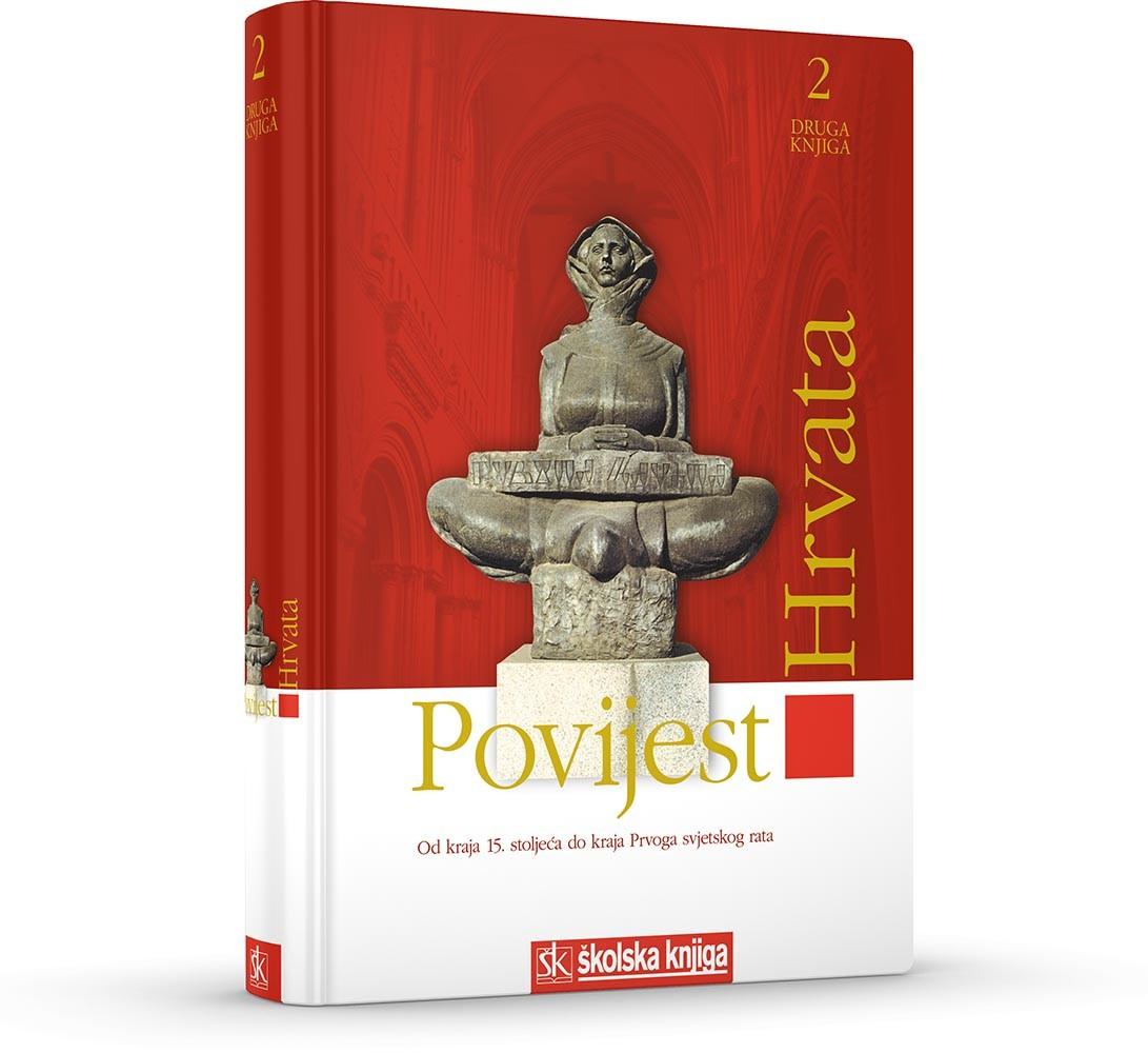 Povijest Hrvata - Od kraja 15. stoljeća do kraja Prvoga svjetskog rata - 2. knjiga