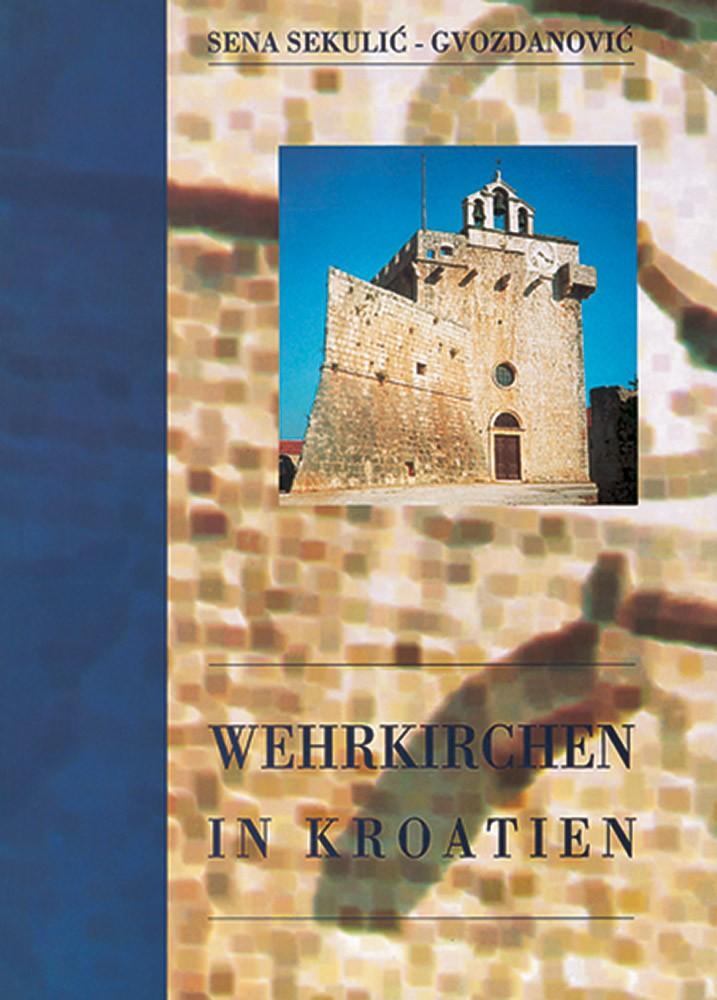 Wehrkirchen in Kroatien