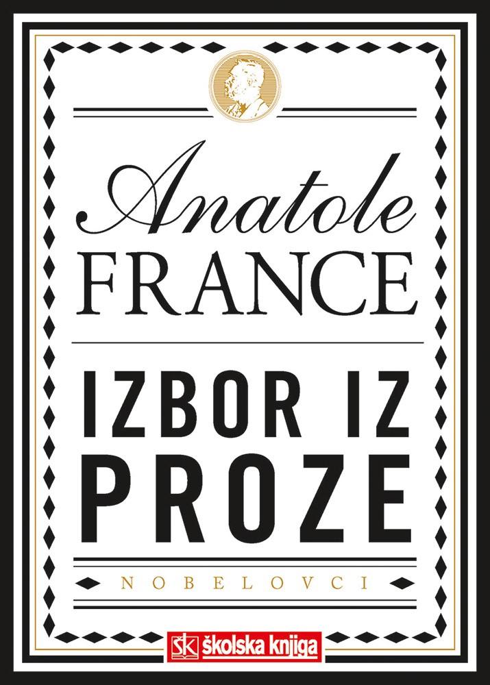 Nobelova nagrada za književnost 1921. - Izbor iz proze - Bogovi žeđaju; Otok Pingvina; Modrobradi i njegovih sedam žena