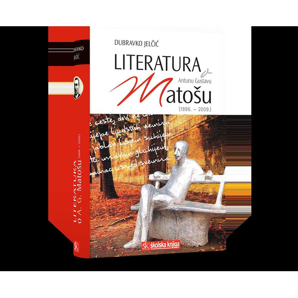 Literatura o Antunu Gustavu Matošu (1896. - 2009.)