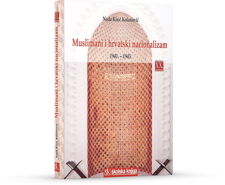 Muslimani i hrvatski nacionalizam 1941. - 1945.