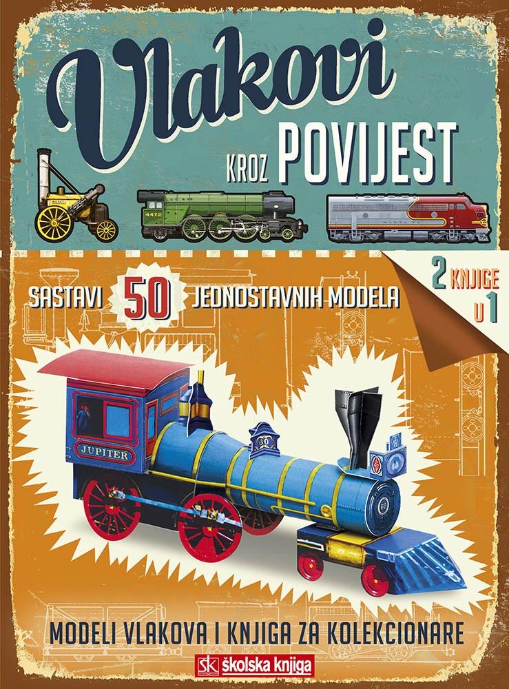 Vlakovi kroz povijest - Modeli vlakova i knjiga za kolekcionare