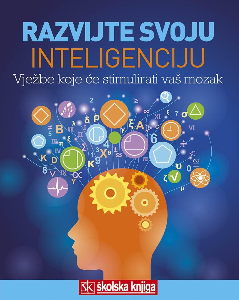 Razvijte svoju inteligenciju - Vježbe koje će stimulirati vaš mozak