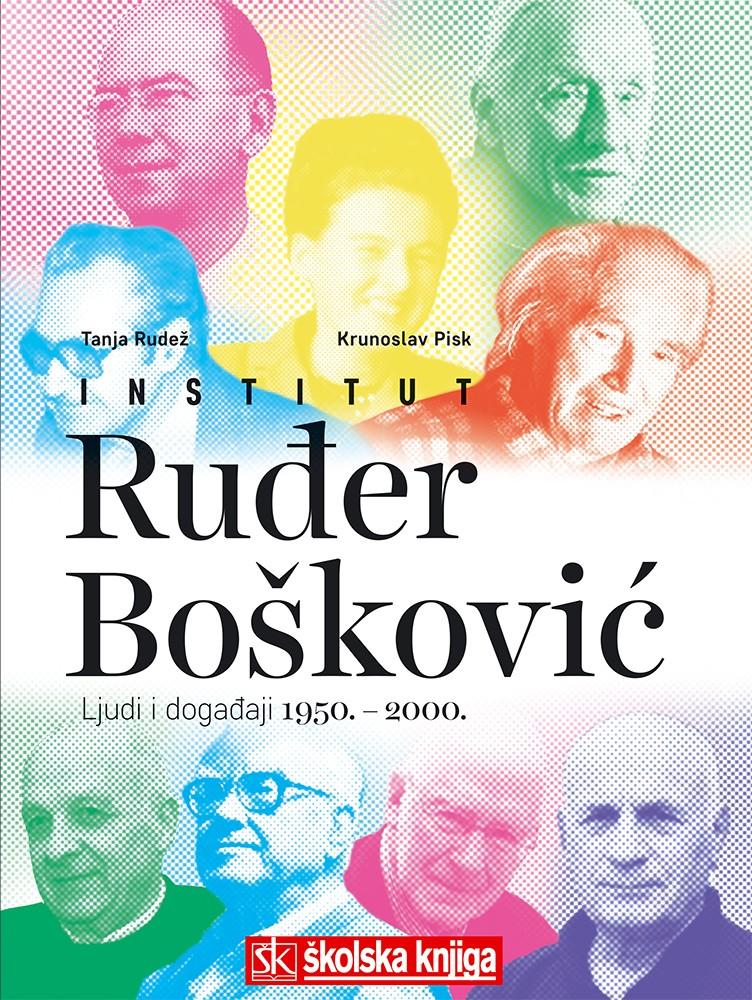 Institut Ruđer Bošković – Ljudi i događaji 1950. – 2000.