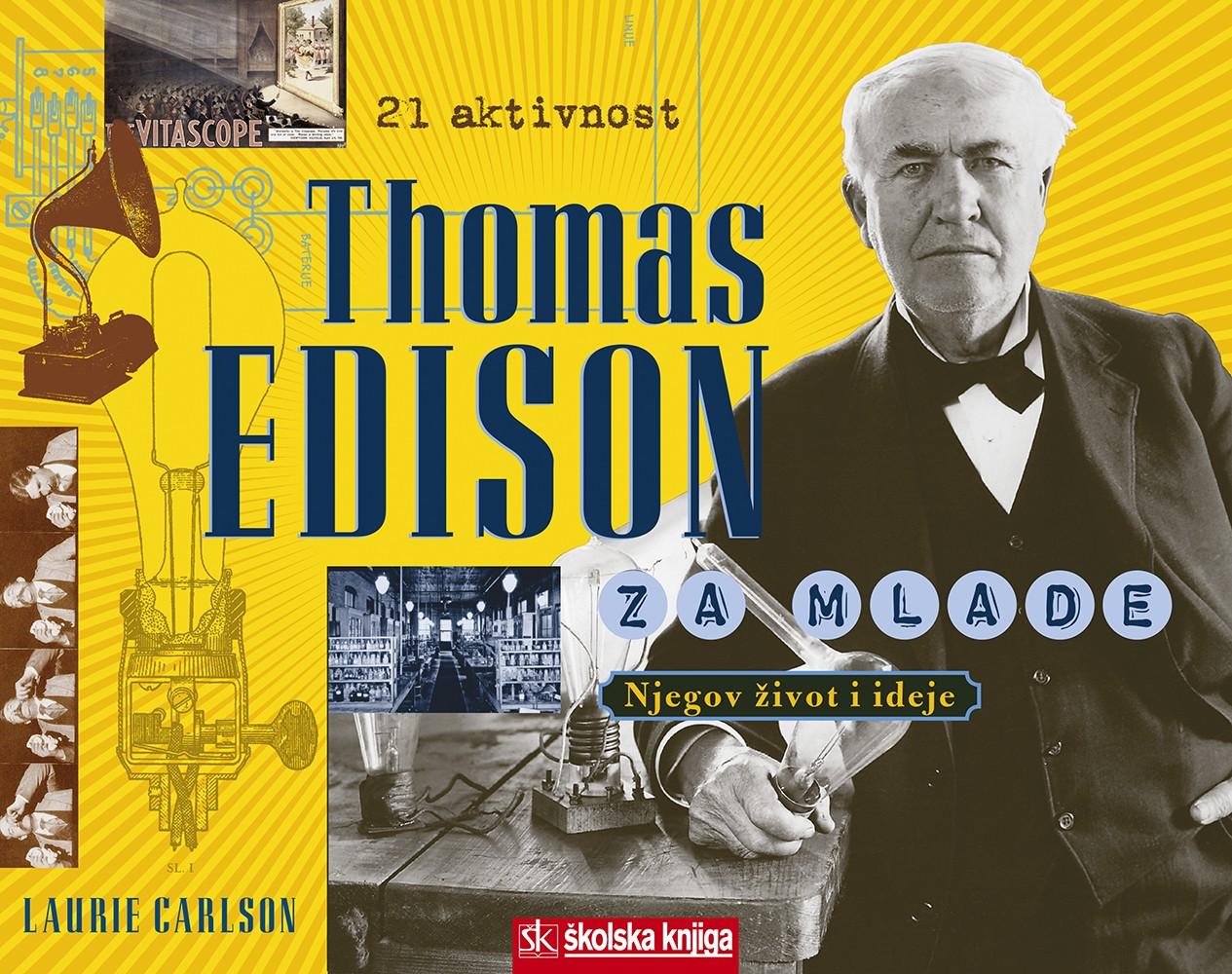 Thomas Edison za mlade - Njegov život i ideje kroz 21 aktivnost