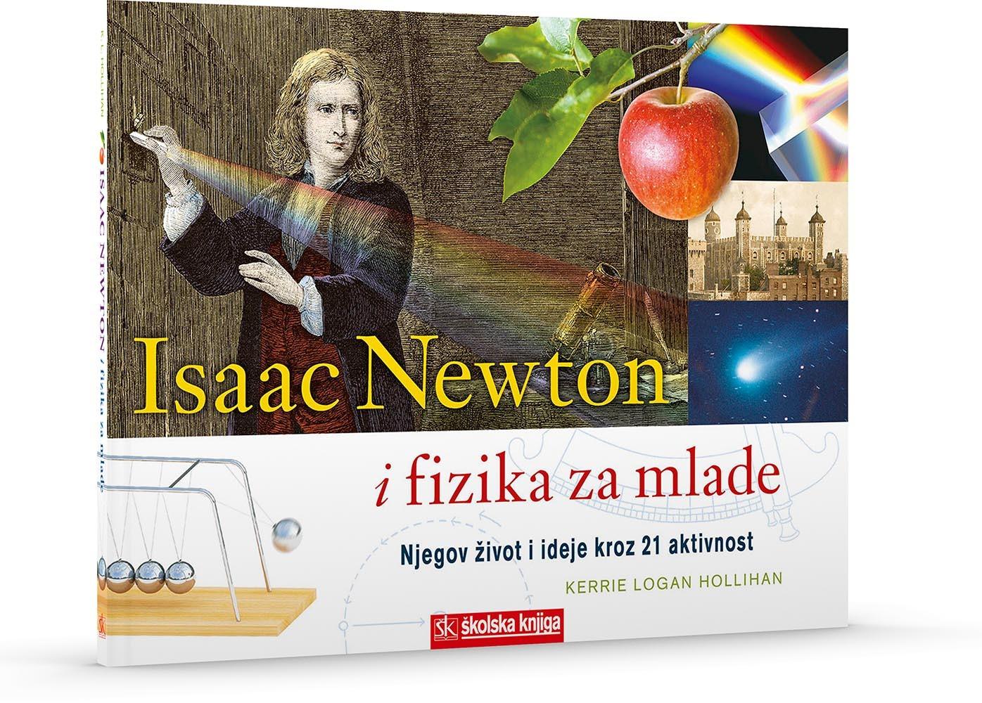 Isaac Newton i fizika za mlade - Njegov život i ideje kroz 21 aktivnost