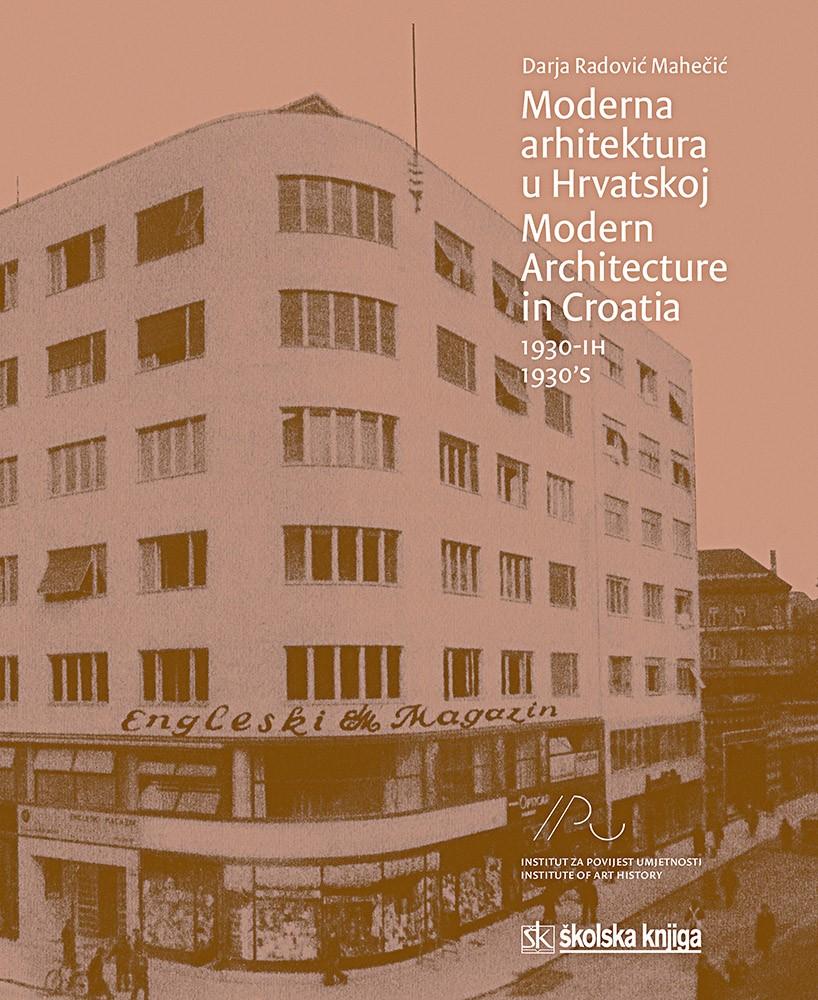 Moderna arhitektura u Hrvatskoj 1930-ih/ Modern arhitecture in Croatia 1930's
