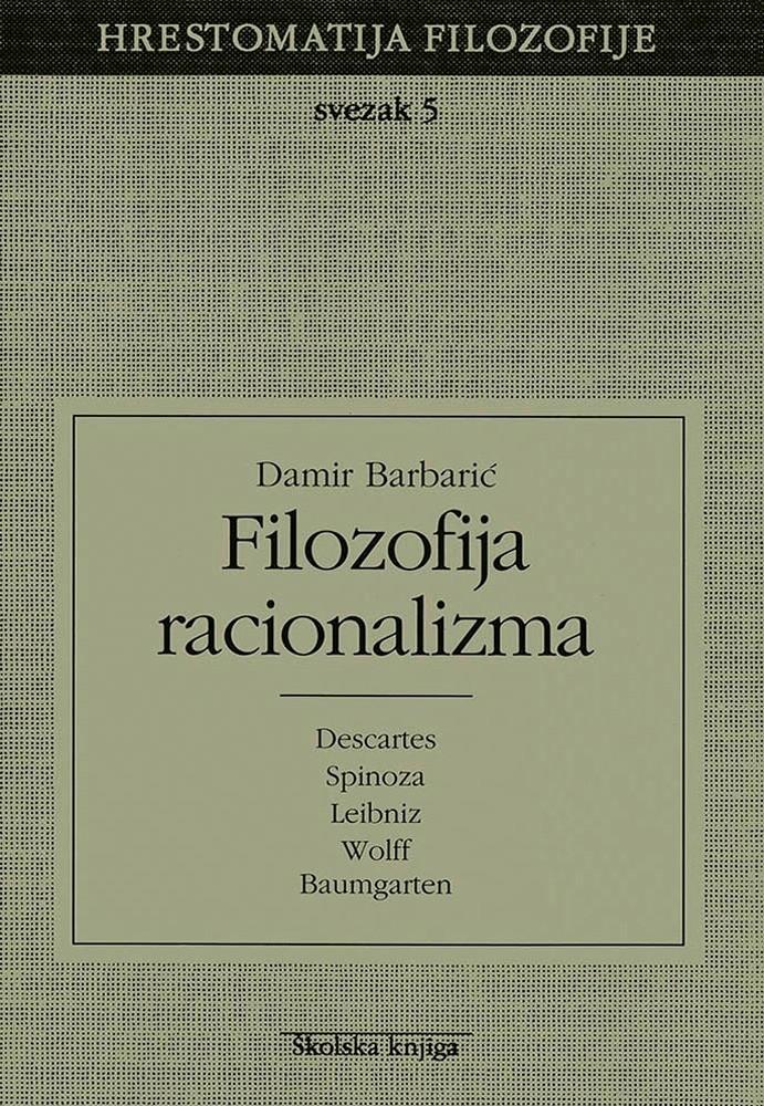 Filozofija racionalizma - Svezak 5 (Hrestomatija filozofije)