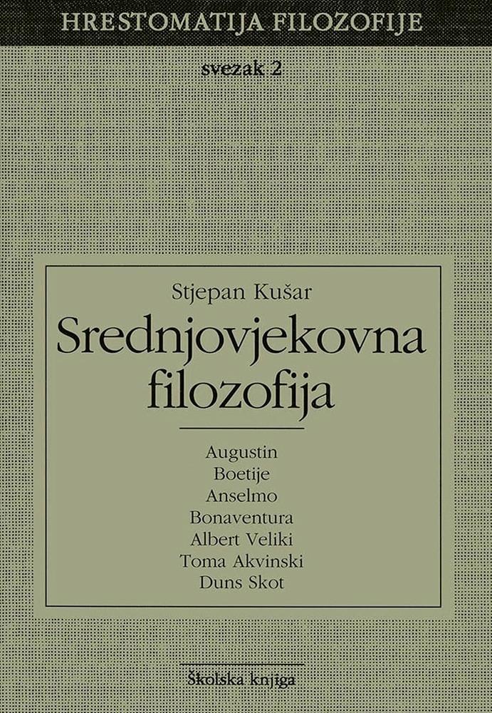 Srednjovjekovna filozofija - Svezak 2 (Hrestomatija filozofije)