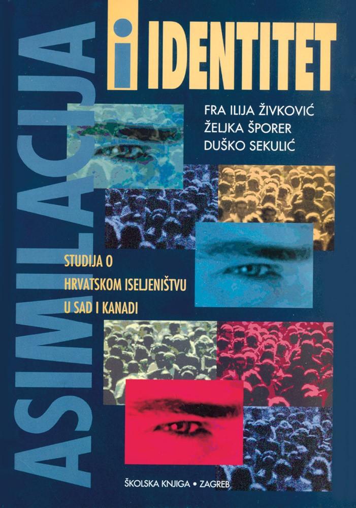 Asimilacija i identitet - Studija o hrvatskom iseljeništvu u SAD i Kanadi
