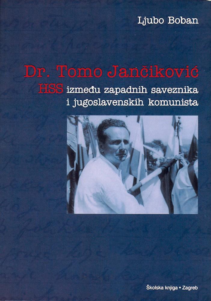 Dr. Tomo Jančiković - HSS između zapadnih saveznika i jugoslavenskih komunista