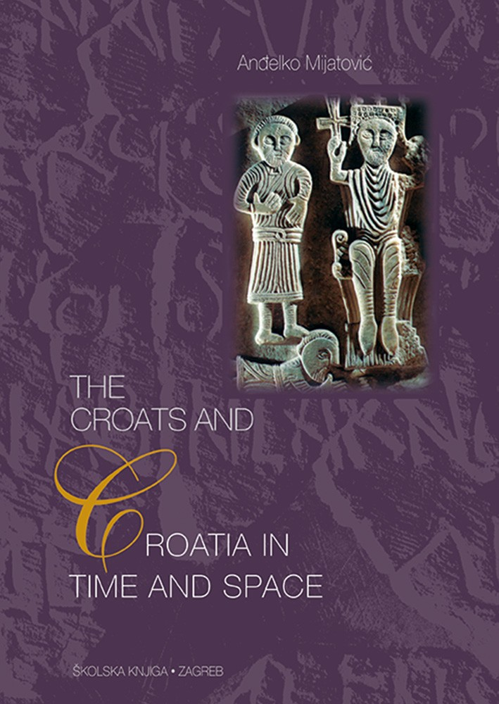 The Croats and Croatia in Time and Space