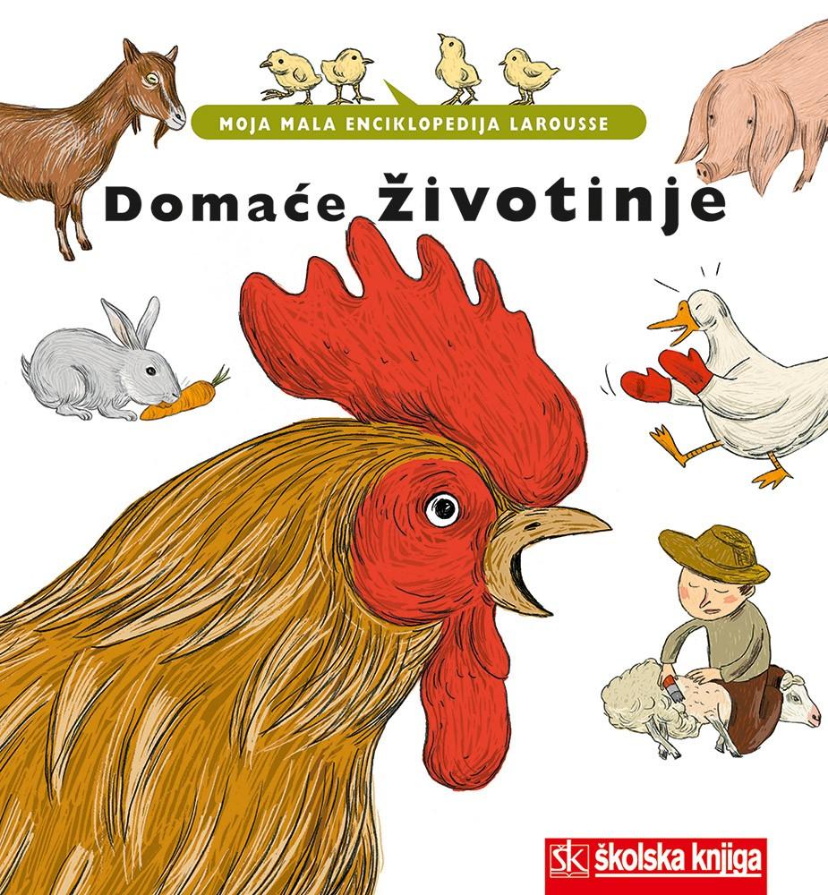 Domaće životinje - moja mala enciklopedija Larousse - svezak 2