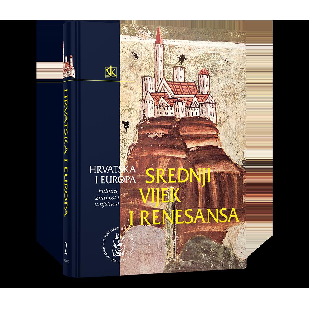 Hrvatska i Europa - Srednji vijek i renesansa - Svezak II.