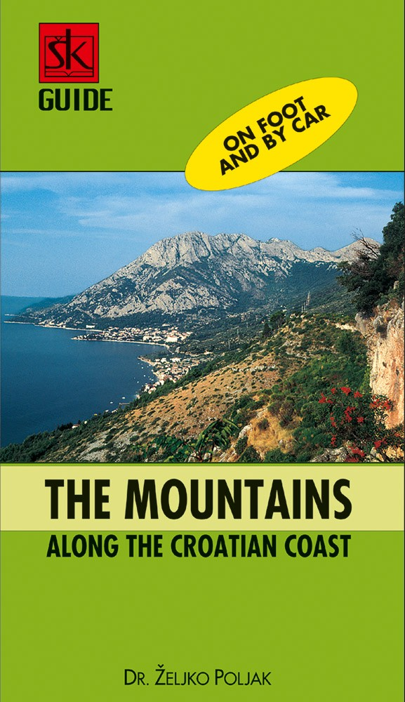 A guide to the mountains along the Croatian cost - On foot and by car