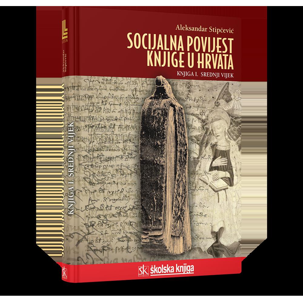 Socijalna povijest knjige u Hrvata - Knjiga I. - Srednji vijek