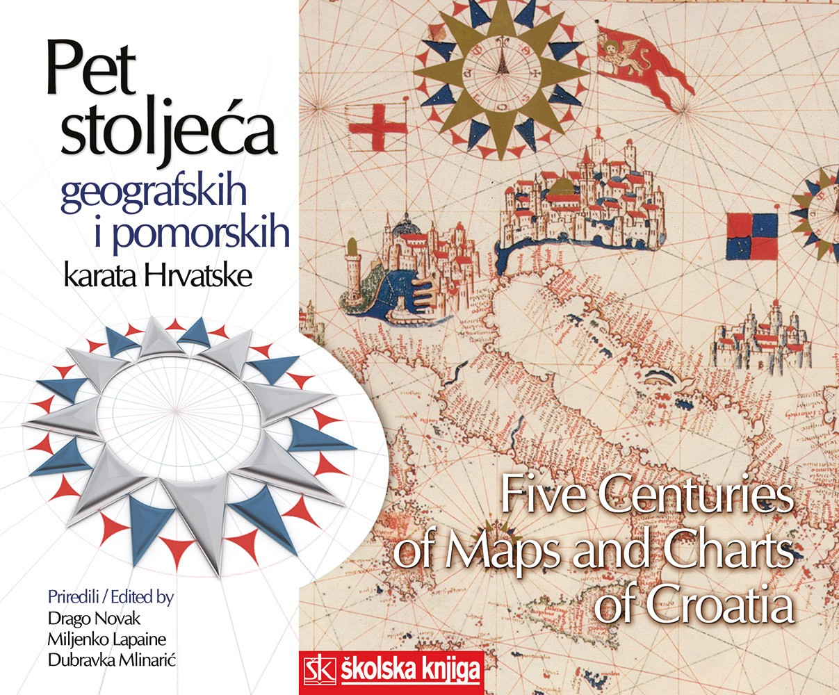 Pet stoljeća geografskih i pomorskih karata Hrvatske/ Five Centuries of Maps and Charts of Croatia
