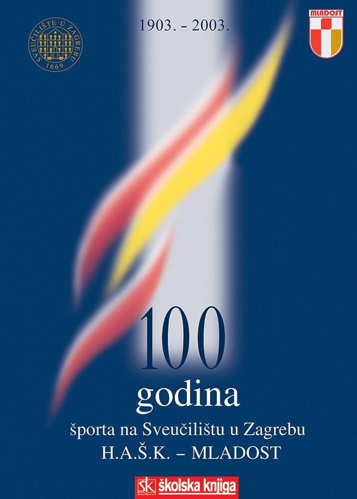 100 godina športa na Sveučilištu u Zagrebu - H.A.Š.K. - Mladost