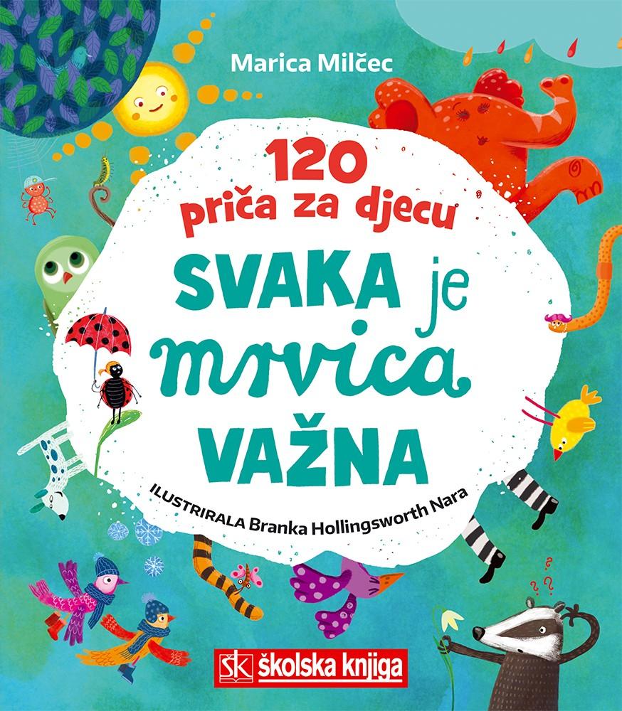 Svaka je mrvica važna - 120 priča za djecu