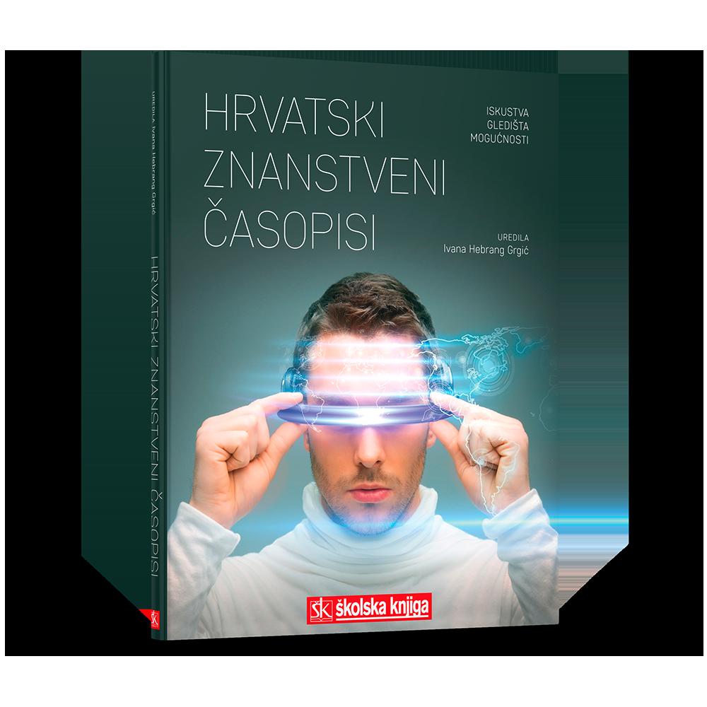 Hrvatski znanstveni časopisi: iskustva, gledišta, mogućnosti