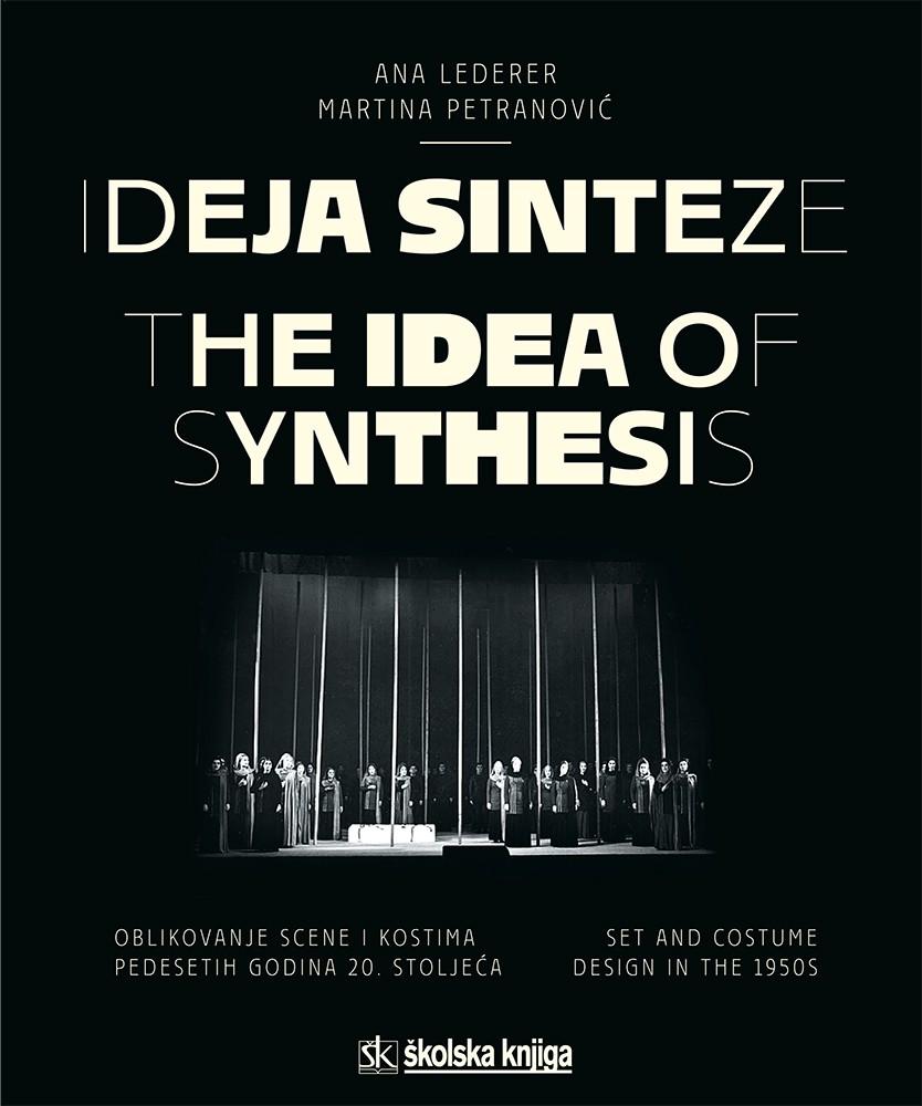 Ideja sinteze- Oblikovanje scene i kostima pedesetih godina 20. stoljeća  (The Idea of Synthesis Set and Costume Design in the 1950s)