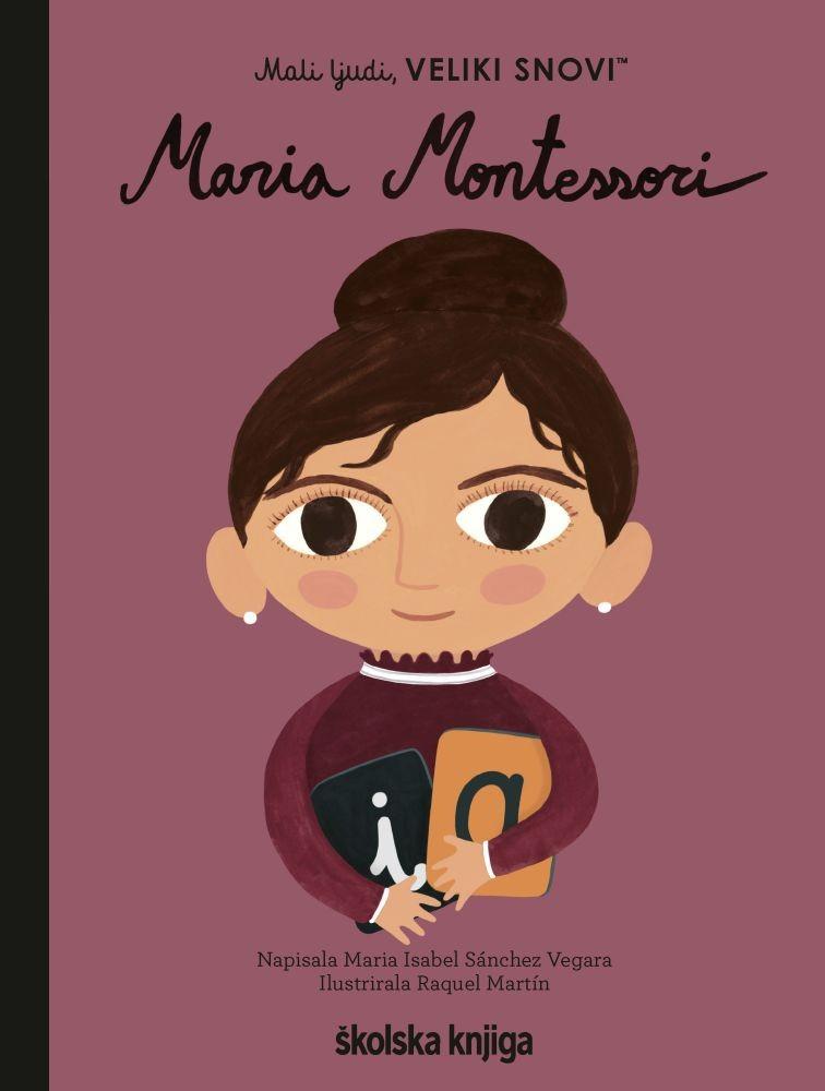 Maria Montessori - iz serije Mali ljudi, VELIKI SNOVI!