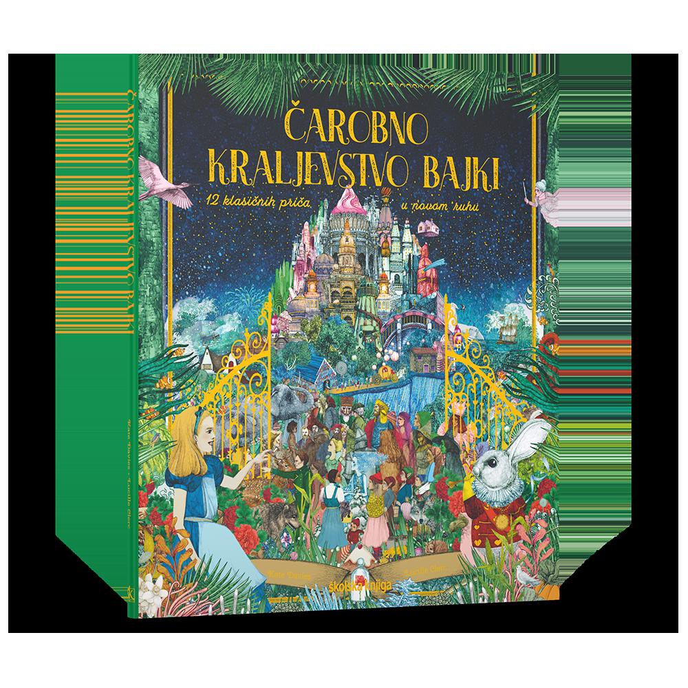 Čarobno kraljevstvo bajki - 12 klasičnih priča u novom ruhu