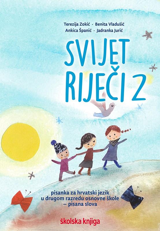 SVIJET RIJEČI 2 - pisanka za hrvatski jezik - pisana slova