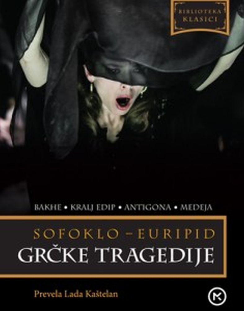 GRČKE TRAGEDIJE: SOFOKLO I EURIPID