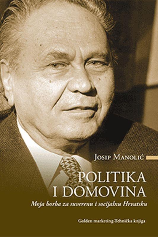 Politika i domovina - Moja borba za suvremenu i socijalnu Hrvatsku