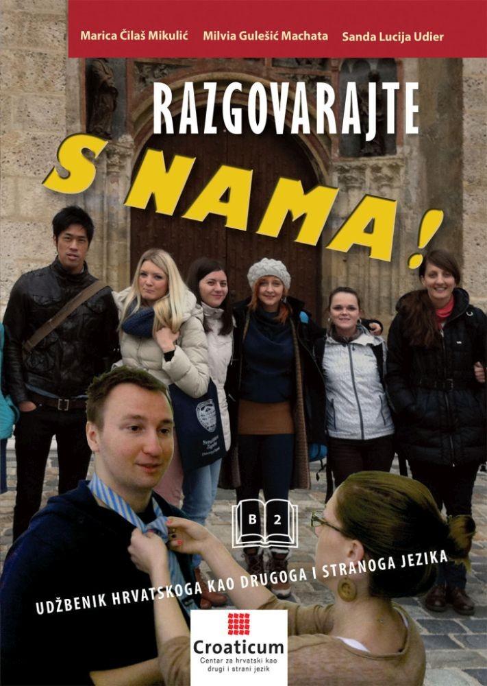 Razgovarajte s nama! Udžbenik hrvatskoga kao drugoga i stranoga jezika za razinu B2