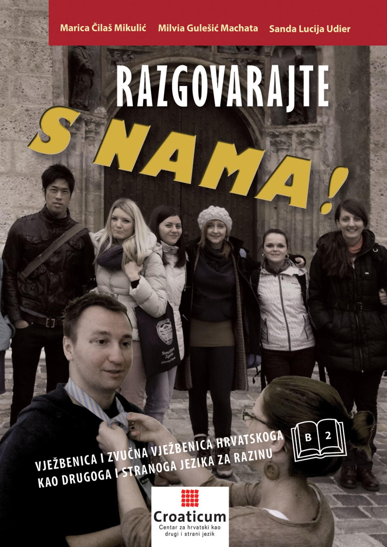 Razgovarajte s nama! Vježbenica i zvučna vježbenica hrvatskoga jezika za razinu B2