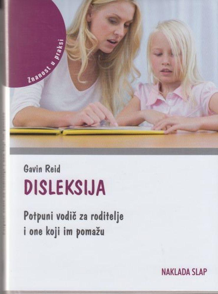 Disleksija - Potpuni vodič za roditelje i one koji im pomažu