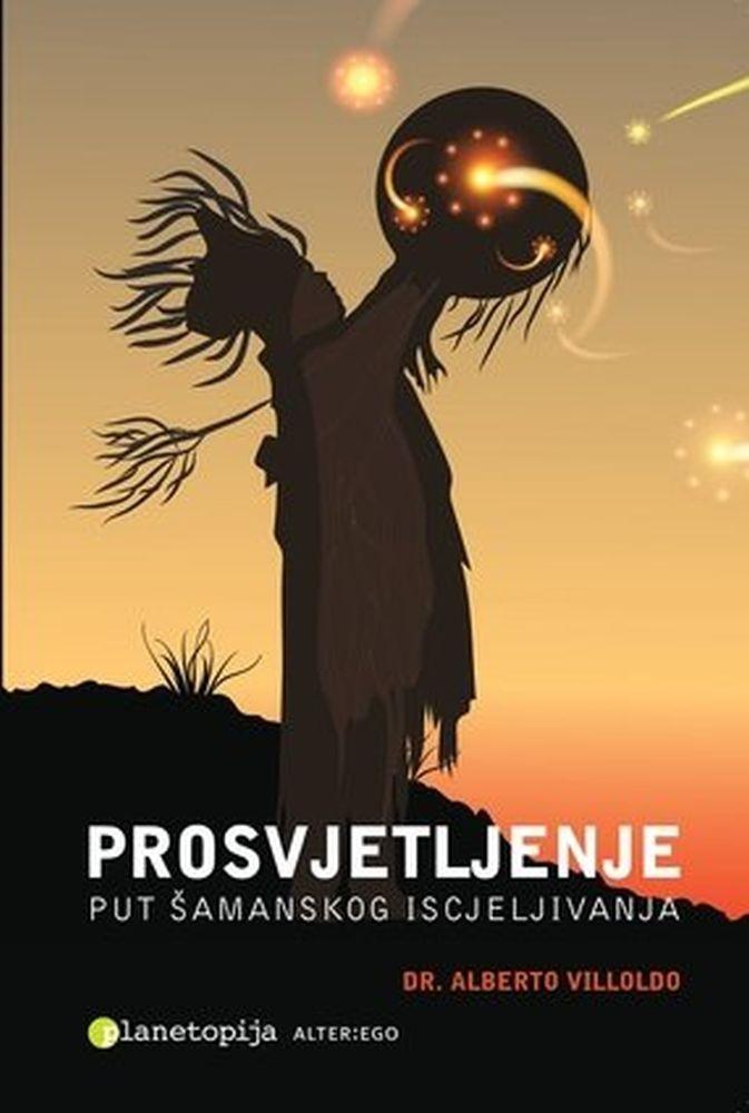 PROSVJETLJENJE - Put šamanskog iscjeljivanja