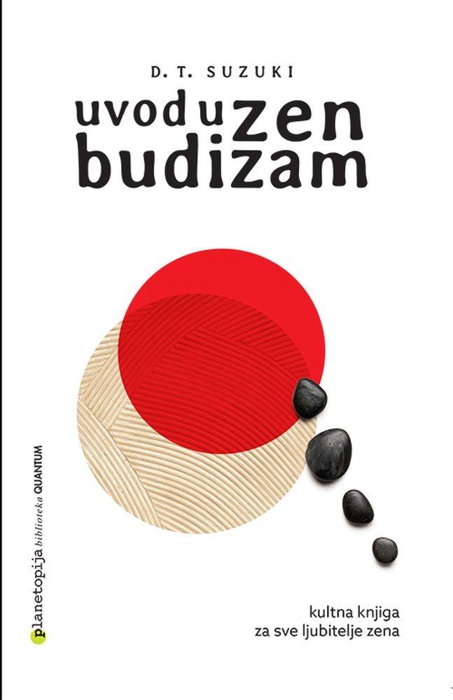 Uvod u zen budizam - Kultna knjiga za sve ljubitelje zena