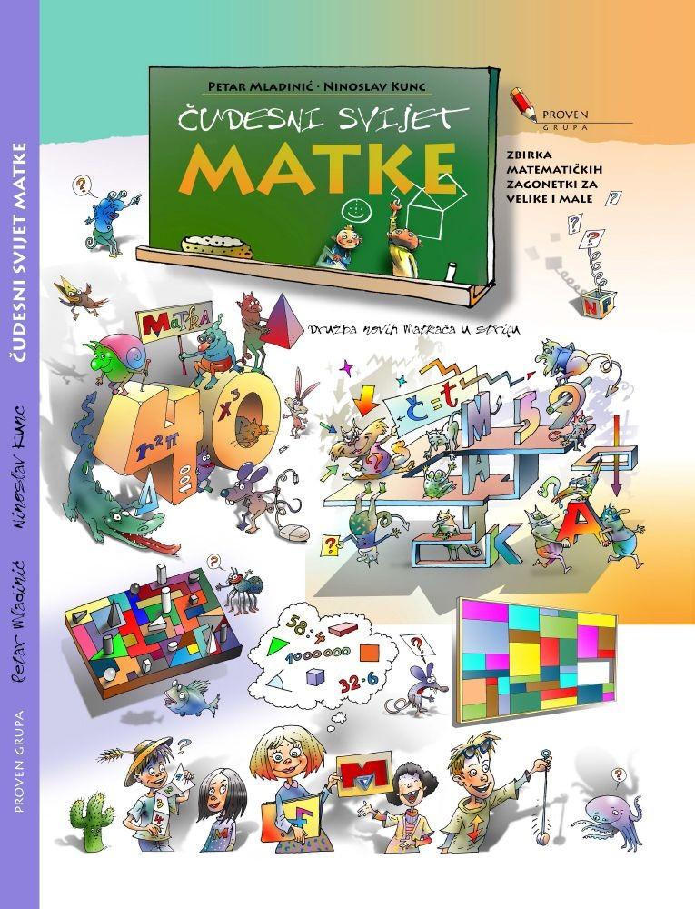 Čudesni svijet Matke - zbirka matematičkih zagonetki za velike i male