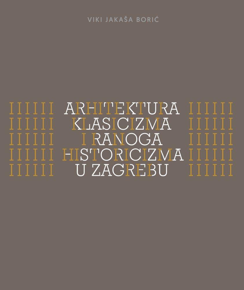Arhitektura klasicizma i ranoga historicizma u Zagrebu