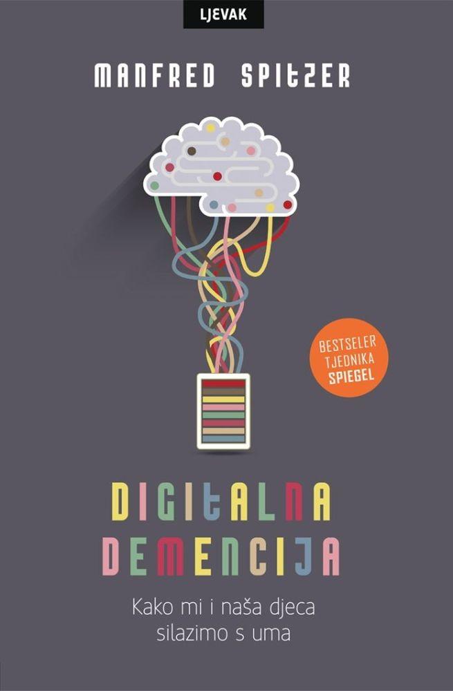 Digitalna demencija - Kako mi i naša djeca silazimo s uma
