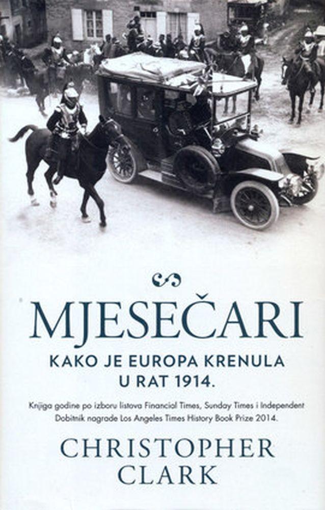 Mjesečari – Kako je Europa krenula u rat 1914.