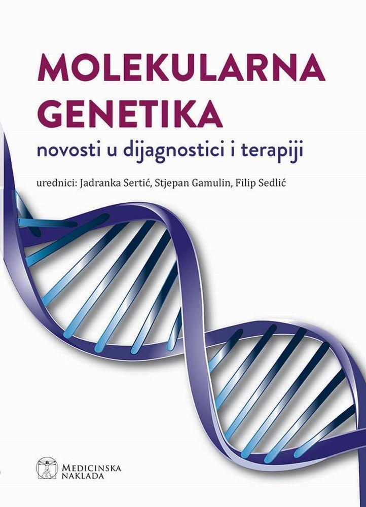 Molekularna genetika - novosti u dijagnostici i terapiji