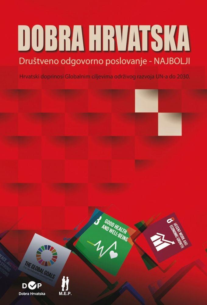 Dobra Hrvatska - Društveno odogovorno poslovanje – NAJBOLJI, Hrvatski doprinosi Globalnim ciljevima održivog razvoja UN-a do 2030.