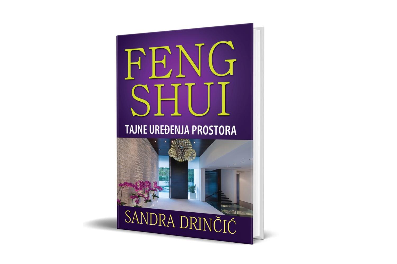 Feng Shui: Tajne uređenja prostora