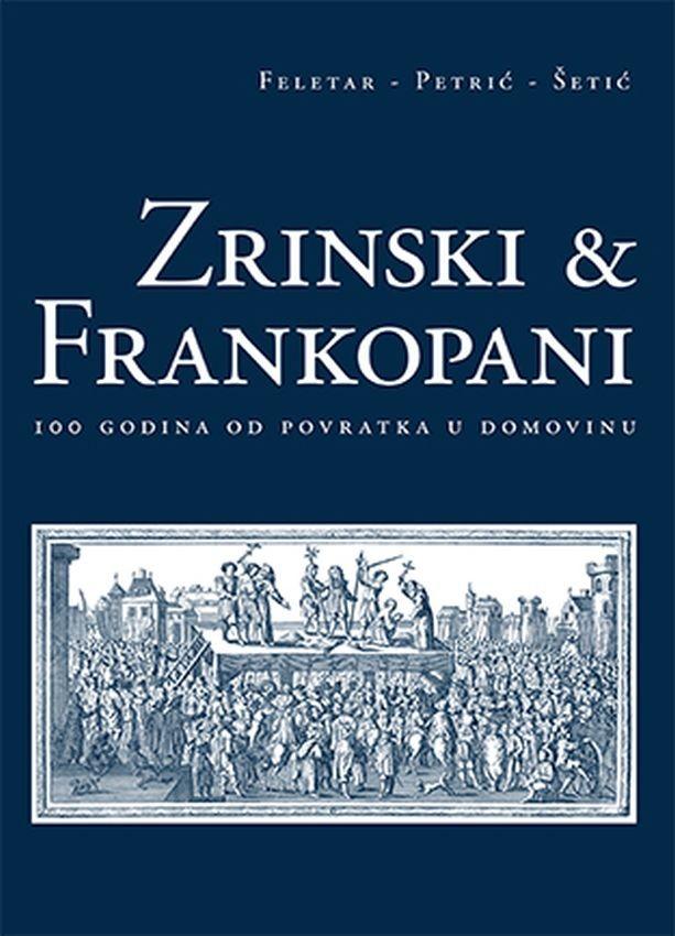 Zrinski i Frankopani – sto godina od povratka u domovinu