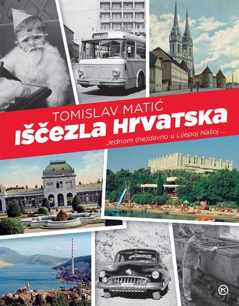 Iščezla Hrvatska - Jednom (ne)davno u Lijepoj našoj